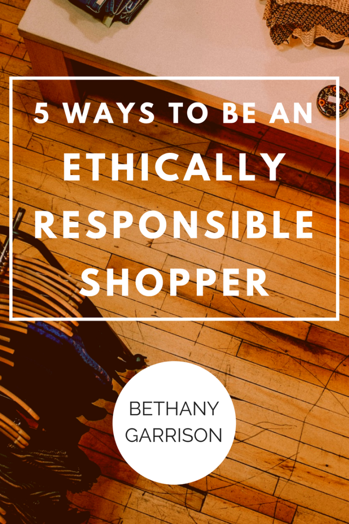 5 Ways to be an Ethically Responsible Shopper