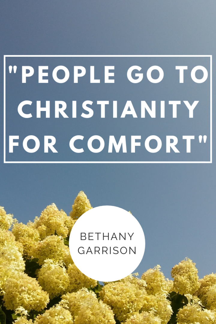 """People go to Christianity for comfort"""