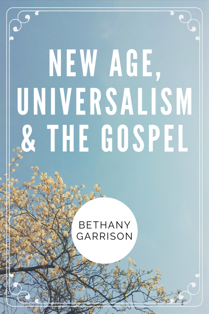 New Age, Universalism and the Gospel