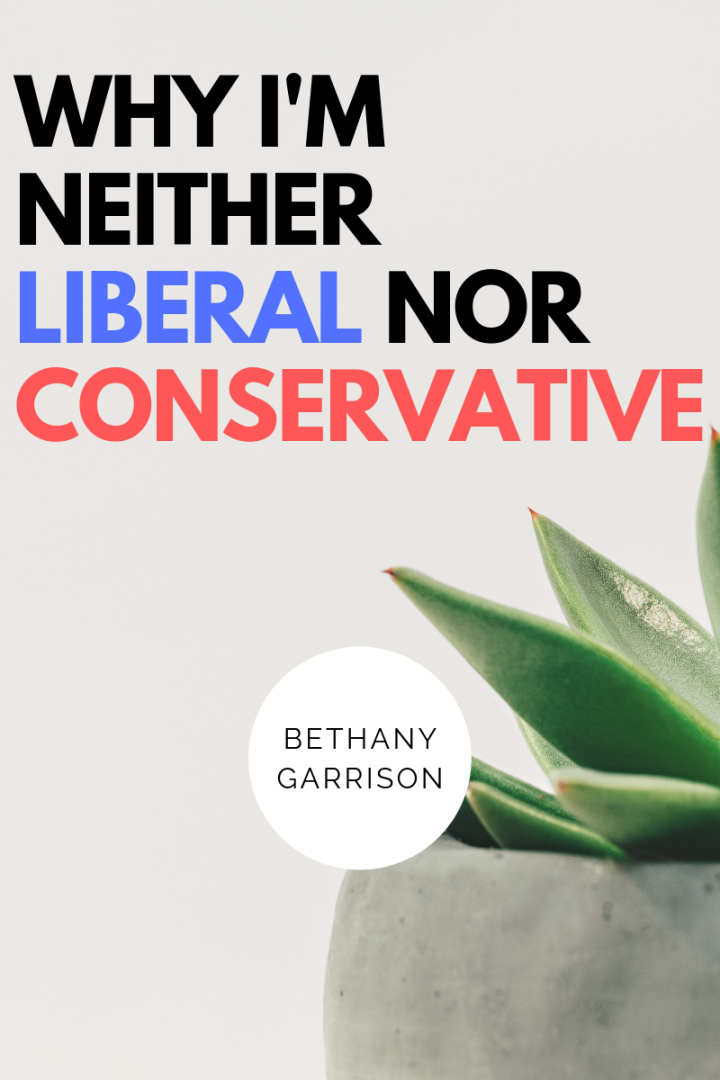Why I'm Neither Liberal Nor Conservative