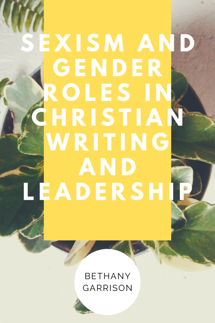 Sexism and Gender Roles in Christian Writing andLeadership
