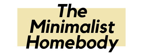 The Minimalist Homebody