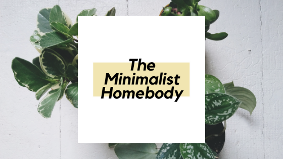 Welcome to The Minimalist Homebody